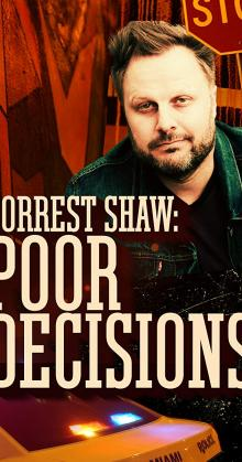 Forrest Shaw Poor Decisions (2018)