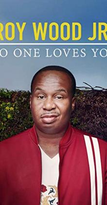 Roy Wood Jr No One Loves You (2019)