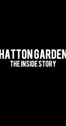 Hatton Garden The Inside Story (2019)