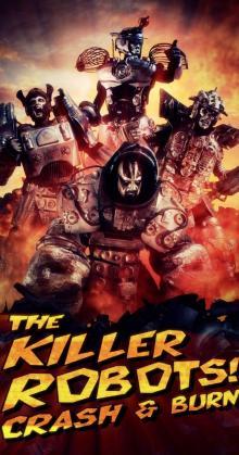 The Killer Robots! Crash and Burn (2016)