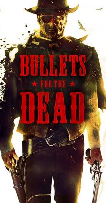 Bullets For The Dead (2015)