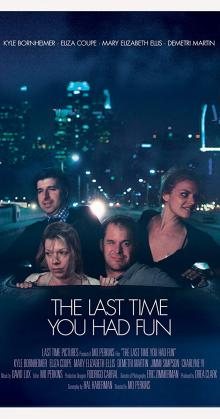 The Last Time You Had Fun (2014)