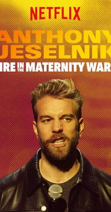 Anthony Jeselnik Fire in the Maternity Ward (2019)