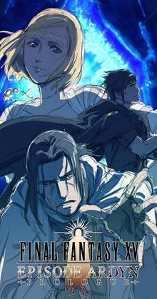 Final Fantasy XV Episode Ardyn - Prologue (2019)