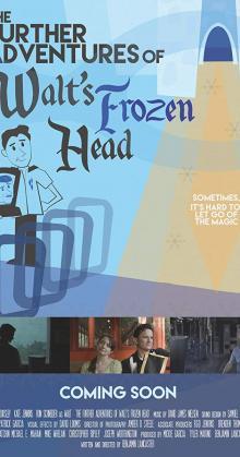 The Further Adventures of Walt's Frozen Head (2019)