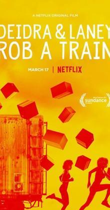 Deidra Laney Rob a Train (2017)