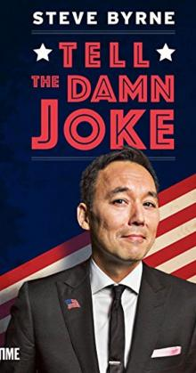 Steve Byrne Tell the Damn Joke (2017)