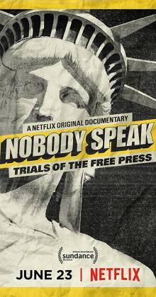 nobody speak trials of the free press (2017)