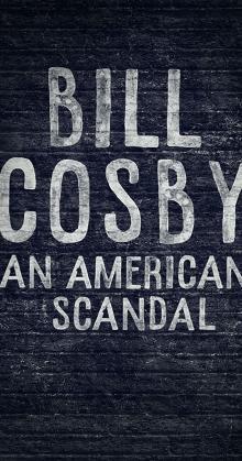 Bill Cosby An American Scandal (2017)
