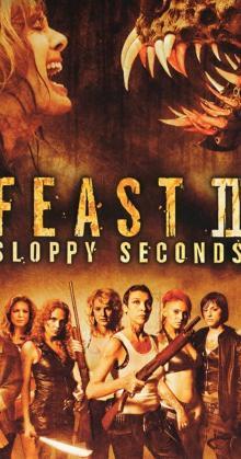 Feast 2 Sloppy Seconds (2008)