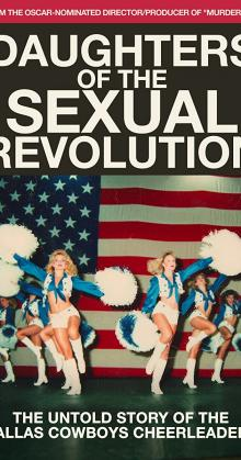 Daughters of the Sexual Revolution The Untold Story of the Dallas Cowboys Cheerleaders (2018)