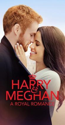 Harry Meghan A Royal Romance (2018)