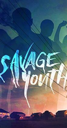 Savage Youth (2018)