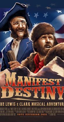 Manifest Destiny The Lewis Clark Musical Adventure (2016)