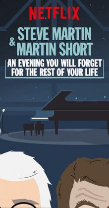 Steve Martin and Martin Short An Evening You Will Forget for the Rest of Your Life (2018)