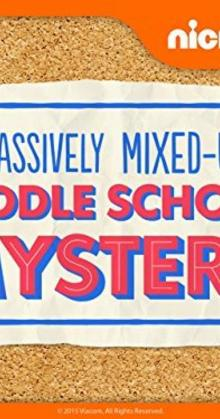 The Massively Mixed up Middle School Mystery (2015)
