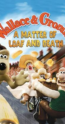 Wallace and Gromit A Matter of Loaf or Death (2008)