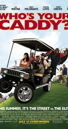 Who s Your Caddy (2007)