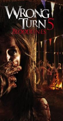 Wrong Turn 5 Bloodlines (2013)