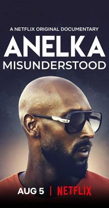 Anelka Misunderstood (2020)