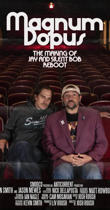 Magnum Dopus The Making of Jay and Silent Bob Reboot (2020)