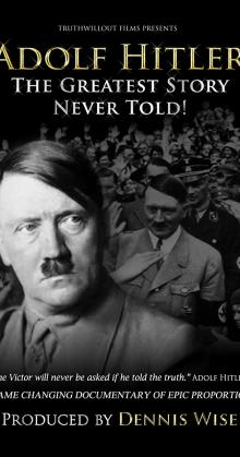 Adolf Hitler The Greatest Story Never Told (2013)