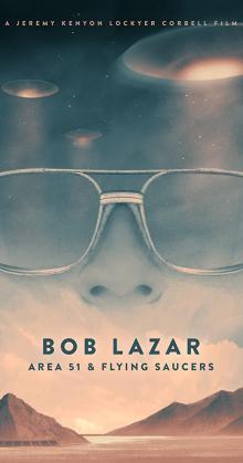 Bob Lazar Area 51 Flying Saucers (2018)