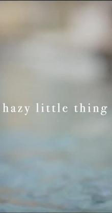 Hazy Little Thing (2020)