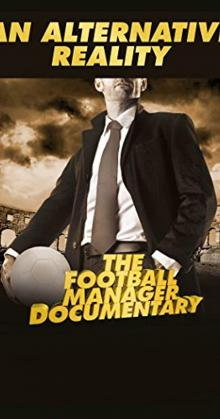 6,9/10 756 An Alternative Reality: The Football Manager Documentary (2014)