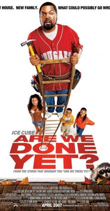 Are We Done Yet (2007)