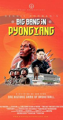 Dennis Rodmans Big Bang In PyongYang (2015)