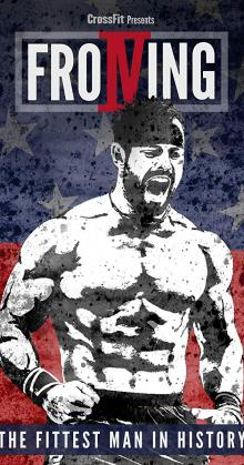 Froning The Fittest Man In History (2015)