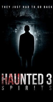 Haunted 3 Spirits (2018)