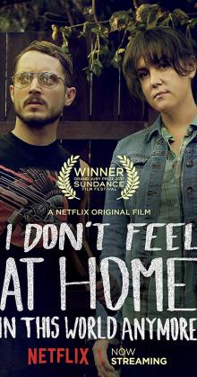 I Dont Feel at Home in This World Anymore (2017)