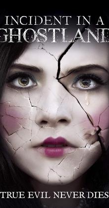 Ghostland Incident in a Ghost Land (2018)