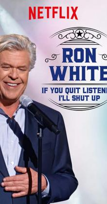 Ron White If You Quit Listening I ll Shut Up (2018)