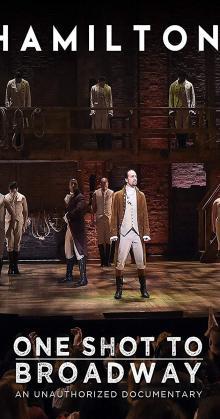 Hamilton One Shot to Broadway (2017)